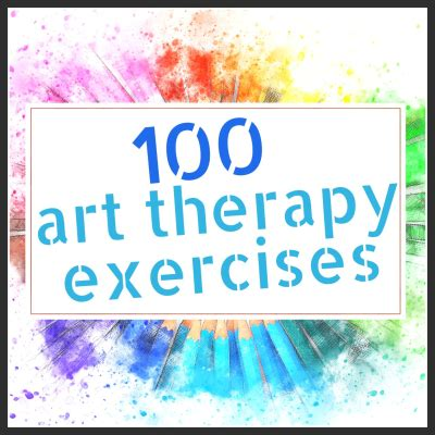 art therapy exercises  updated  improved list