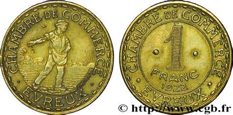 chambre de commerce evreux chambre de commerce d evreux 1 franc evreux ttb fnc 237306