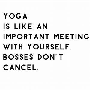Yoga is like an... Important Meeting Quotes