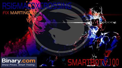 Best of all, once you've built a bot, we can help you sell it to fellow traders in the binary.com shop. FREE DOWNLOAD BOT BINARY POWERFULL 2018 - SMARTBOTV.100 & RSI&MACDXCROSSING (fix martingale ...