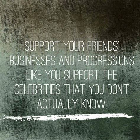 support  friends businesses  progressions