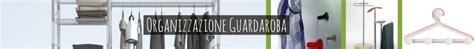 Organizzazione Guardaroba by Organizzazione Guardaroba In Casa Stilcasa Net