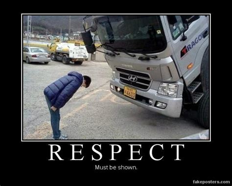 Respect Memes - respect demotivational posters know your meme
