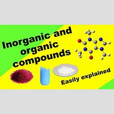Understand Organic And Inorganic Compounds  Youtube