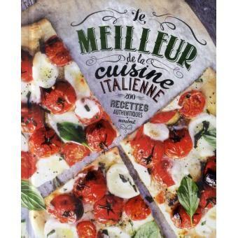 livre cuisine italienne le meilleur de la cuisine italienne 200 recettes