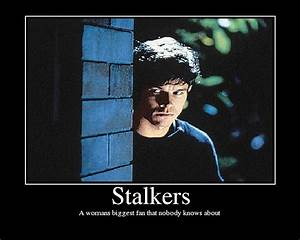 Funny Quotes About Stalkers. QuotesGram