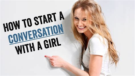 How To Start A Conversation With A Girl You Find Sexy