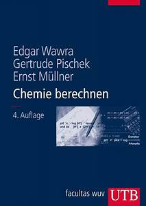 Chemie Molare Masse Berechnen : chemie berechnen von edgar wawra gebundene ausgabe 978 3 8252 8204 2 thalia ~ Themetempest.com Abrechnung