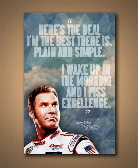 The ballad of ricky bobby.'. TALLADEGA NIGHTS Ricky Bobby EXCELLENCE Quote