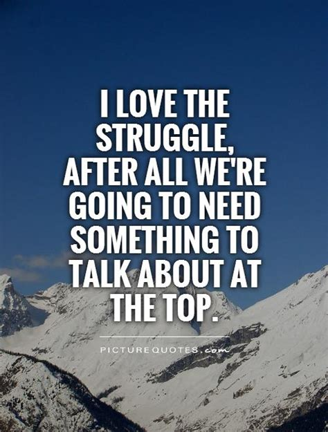 Famous Quotes On Struggle Quotesgram