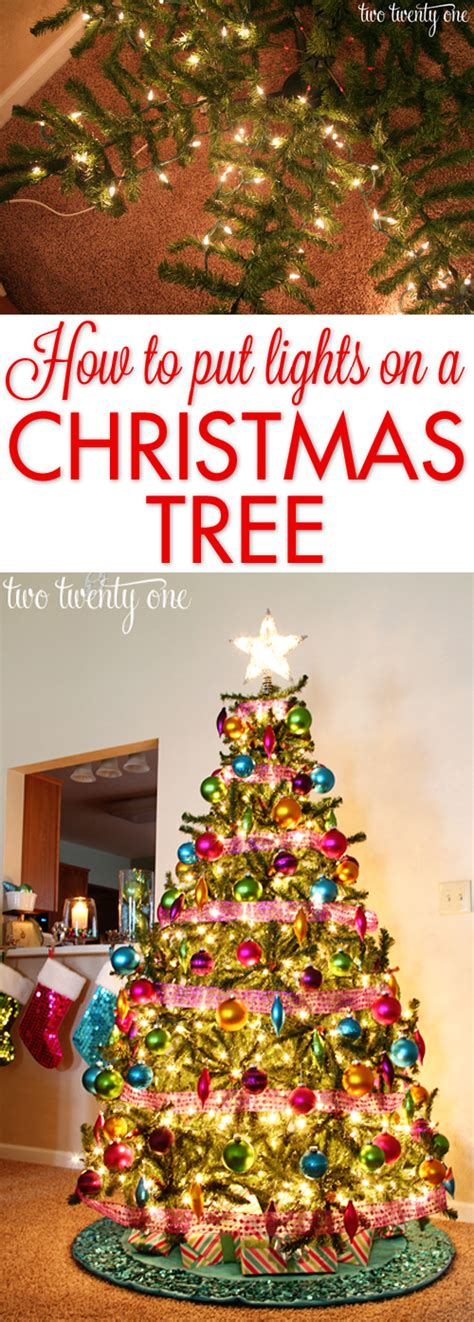 how to put lights on a christmas tree how to put lights on a christmas tree two twenty one