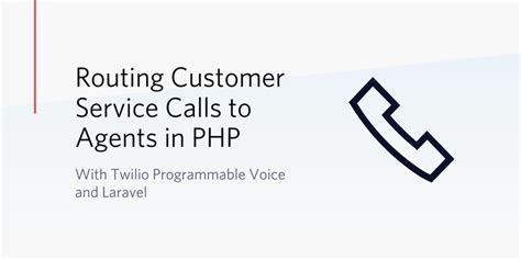laravel twilio programmable voice routing agents calls customer service pricing using retrieving phone number
