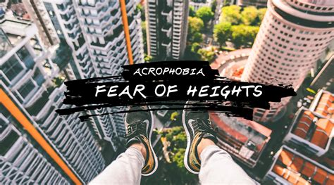 acrophobia  fear  heights   acrophobic