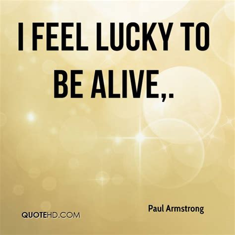 Feeling Lucky Quotes Quotesgram