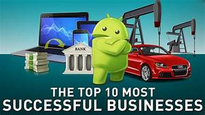 Top 10 Most Successful Businesses in the World - YouTube