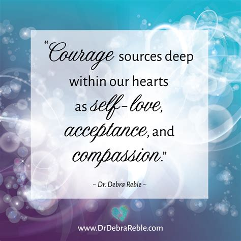 quote courage sources deep   hearts   love