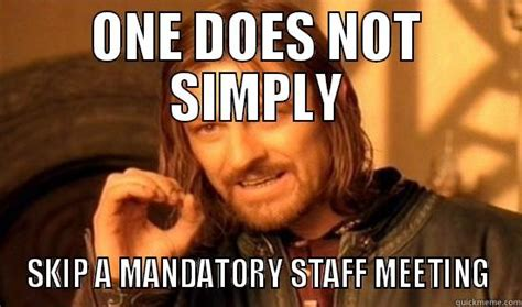 Staff Meeting Meme - staff meeting quickmeme