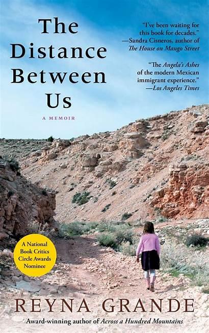 Distance Between Reyna Grande Mexico Author Eye