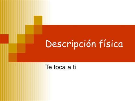 Descripción Física