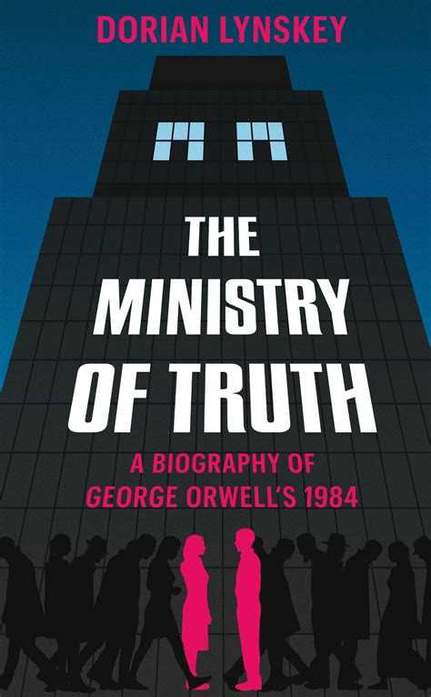 ministry  truth  biography  george orwells