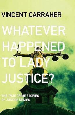 happened  lady justice  vincent carraher
