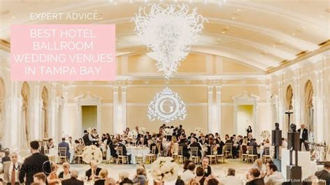 9 Best Wedding Hotel Ballrooms In Tampa Bay