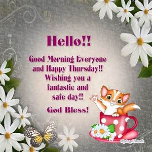 Hello Good Morning Everyone Happy Thursday good morning ...
