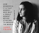 30 Anne Frank Quotes on Being the Gentle Spirit the World ...