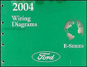 2004 Ford Econoline Van  U0026 Club Wagon Wiring Diagram Manual