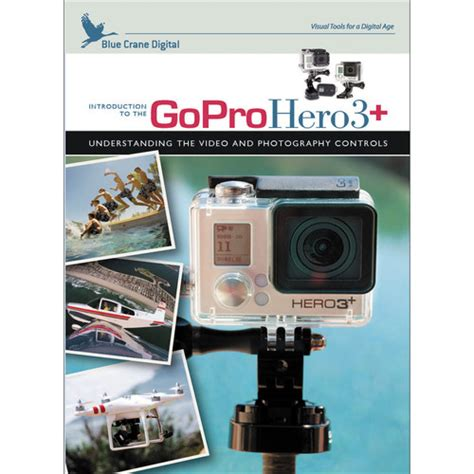 Blue Crane Digital Dvd Introduction To The Gopro Hero3+ Bc702