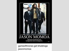 JASON MOMOA Because Sometimes Even Bodyguards Need a