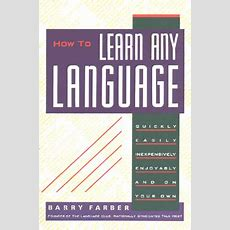 How To Learn Any Language, By Barry Farber