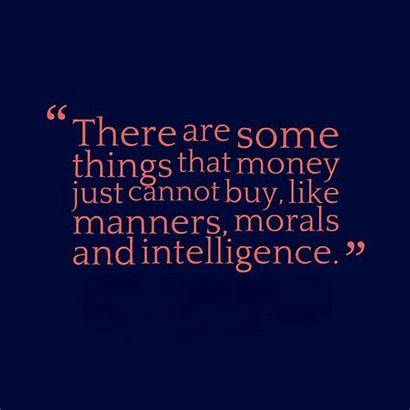 Manners Quotes Money Sayings Quotesgram Intelligence Cannot