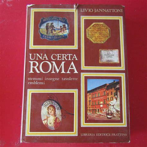 libreria pennasilico una certa roma stemmi insegne tavolette emblemi by livio