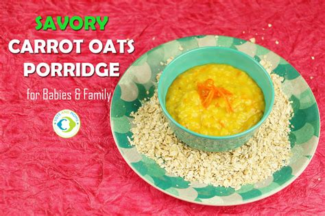 Savory Carrot Oats Porridge For Babies Toddlers Kids
