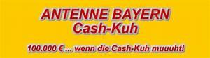 Antenne Bayern Rechnung Aktuell : antenne bayern cash kuh 100000 euro gewinnen aktuell antenne bayern cashkuh ~ Themetempest.com Abrechnung