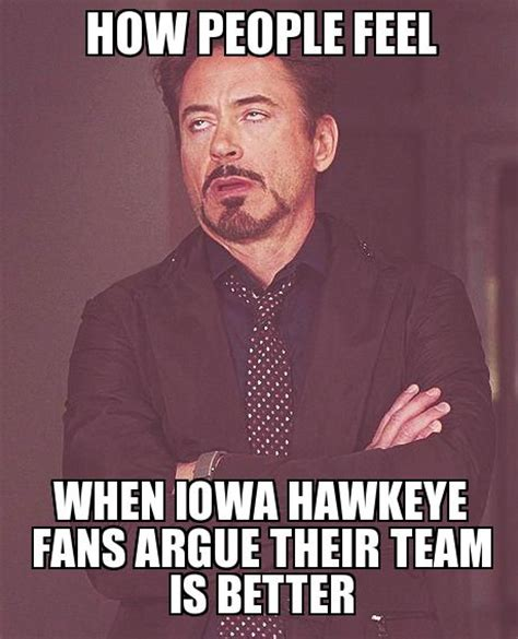 Hawkeye Meme - 1000 images about iowa humor on pinterest ohio iowa state and not funny