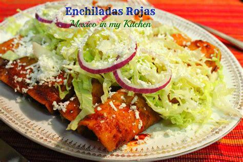 mexico in my kitchen mexico in my kitchen enchiladas recipe receta de