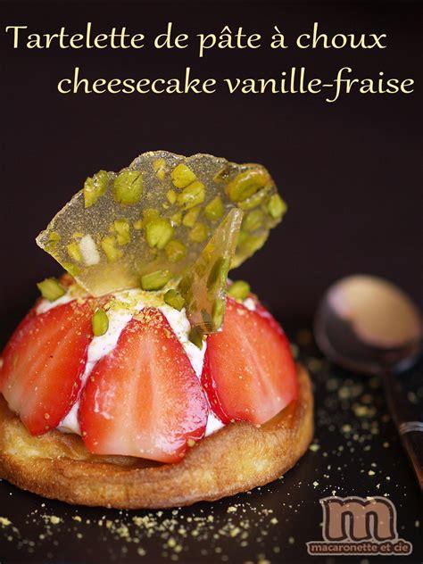 congeler de la pate a choux tartelette de p 226 te 224 choux cheesecake vanille fraise macaronette et cie