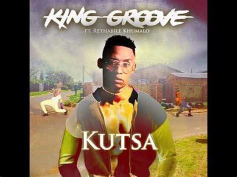 mp king groove kutsa ft rethabile khumalo
