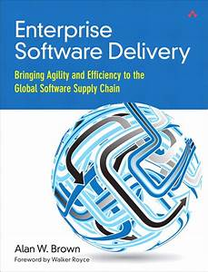 Enterprise Software Delivery: Bringing Agility and ...