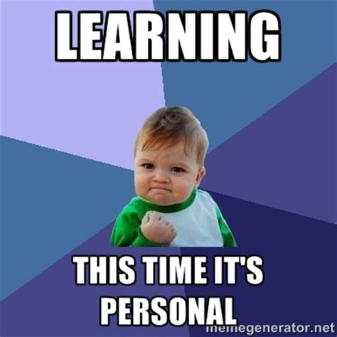 Learning Meme - personal memes image memes at relatably com