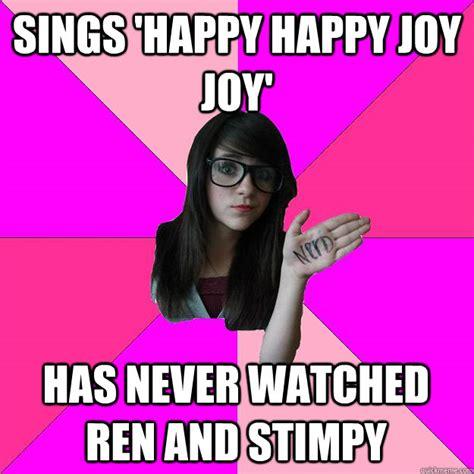 Cat Suit Meme - sings happy happy joy joy has never watched ren and stimpy idiot nerd girl quickmeme