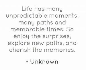 Life Is Unpredi... Memorable Occasions Quotes