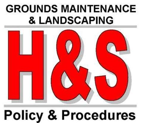 grounds maintenance landscapers   policy procedures