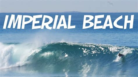Imperial Beach Surfing South San Diego Barrels Youtube