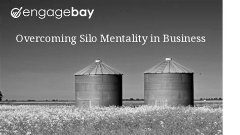 silo mentality  strategies  break  silos