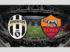 AS IT HAPPENED Juventus vs Roma – IFD