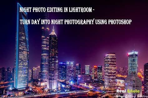 Night Photo Editing Lightroom Image Conversion Technique