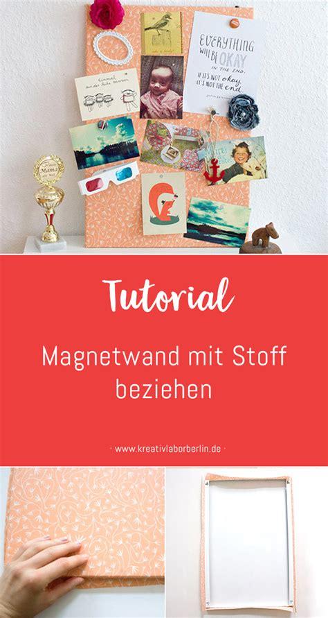 Wand Mit Stoff Beziehen by Diy Anleitung Eine Magnetwand Mit Stoff Beziehen